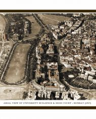ARIAL VIEW OF UNIVERSITY BUILDINGS & HIGH COURT – BOMBAY (Small)